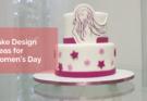 Cake Design Ideas for Women's Day