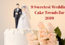 9 Sweetest Wedding Cake Trends for 2019