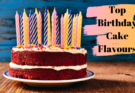 Top Birthday Cake Flavours