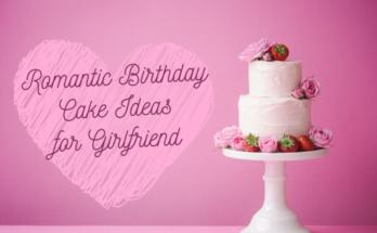 Romantic Birthday Cake Ideas for Girlfriend