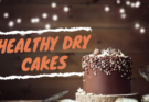 Healthy Dry Cakes
