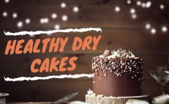 Healthy Dry Cakes
